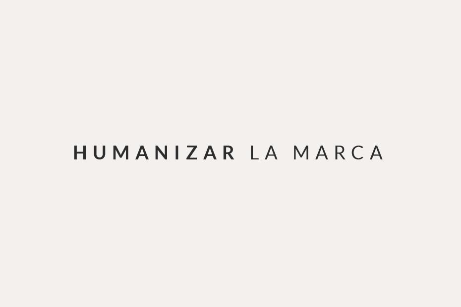 humanizar la marca
